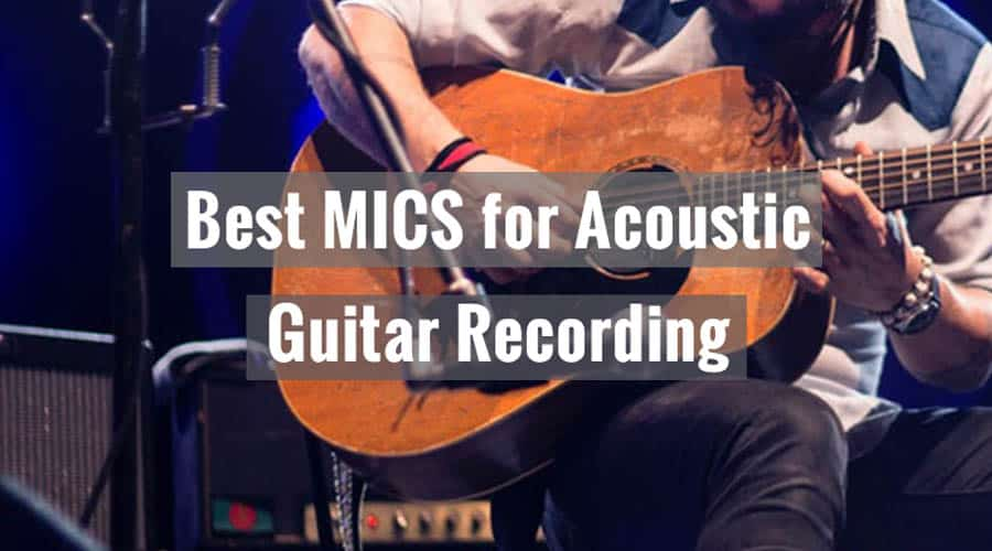 best mics for recording acoustic guitar